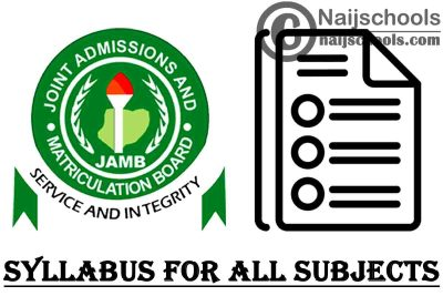 JAMB Syllabus PDF Download Link for All Subjects in This Year 2021 CBT Examination | CHECK NOW