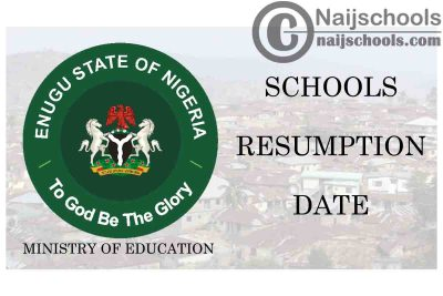 Enugu State Public & Private Schools 3rd Term Resumption Date for Continuation of 2020/2021 Academic Session   CHECK NOW