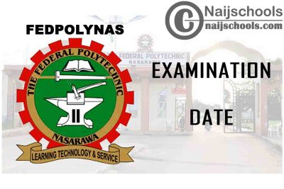 Federal Polytechnic Nasarawa (FEDPOLYNAS) 1st Semester Examination Date for 2020/2021 Academic Session | CHECK NOW