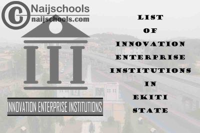 Full List of Innovation Enterprise Institutions in Ekiti State Nigeria