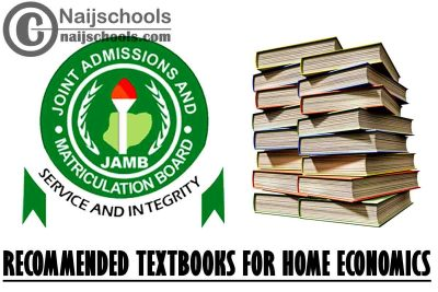 JAMB Recommended Textbooks 2021 Home Economics CBT Exam (Jamb.org.ng) | CHECK NOW