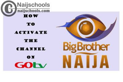 How to Activate & Watch the 2021 Big Brother Naija (BBN) Channel 27 on Your GOtv Africa Decoder