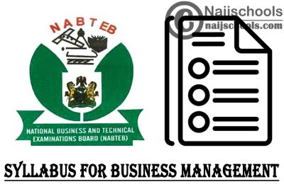 NABTEB Syllabus for Business Management 2020/2021 SSCE & GCE | DOWNLOAD & CHECK NOW