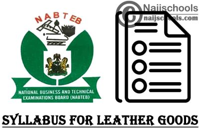 NABTEB Syllabus for Leather Goods 2020/2021 SSCE & GCE   DOWNLOAD & CHECK NOW