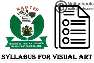 NABTEB Syllabus for Visual Art 2020/2021 SSCE & GCE   DOWNLOAD & CHECK NOW