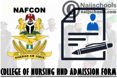Nigerian Airforce College of Nursing (NAFCON) 2021/2022 HND Admission Form   APPLY NOW