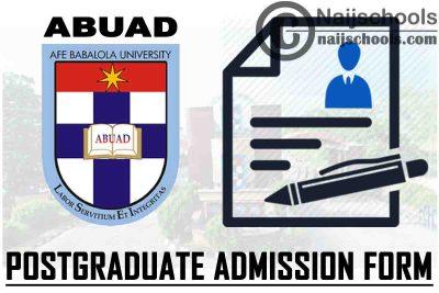 Afe Babalola University (ABUAD) Postgraduate Admission Form for 2021/2022 Academic Session   APPLY NOW