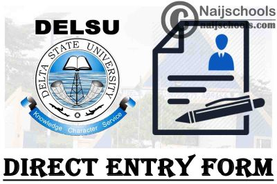 Delta State University (DELSU) Direct Entry Form for 2021/2022 Academic Session | APPLY NOW