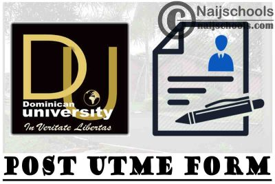 Dominican University Ibadan (DUI) Post UTME Screening Form for 2021/2022 Academic Session | CHECK NOW