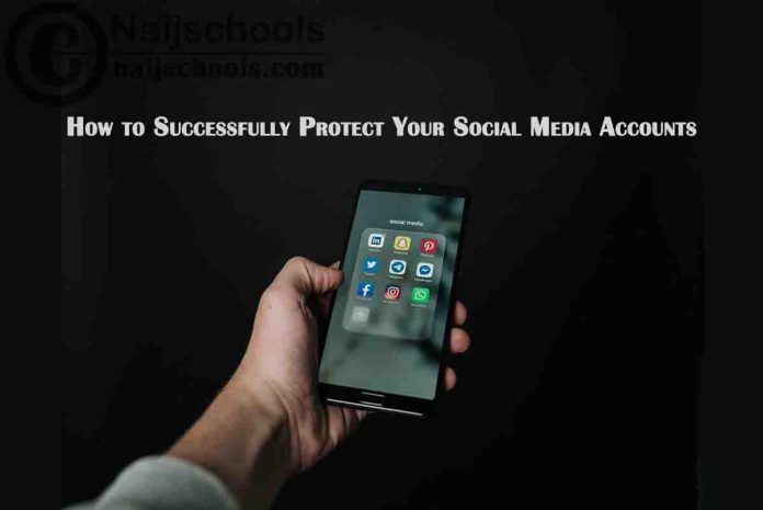 How to Successfully Protect Your Social Media Accounts: A Complete Guide