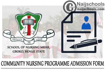 NKST School of Nursing Mkar Community Nursing Programme Admission Form for 2021/2022 Academic Session | APPLY NOW