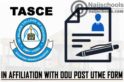TASCE in Affiliation with OOU Post UTME Form for 2021/2022 Academic Session | APPLY NOW