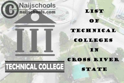 Full List of Technical Colleges in Cross River State Nigeria