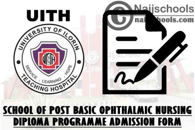 UITH 2021/2022 School of Post Basic Ophthalmic Nursing Diploma Programme Admission Form   APPLY NOW