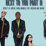 Download Music: Becky G, Digital Farm Animals Ft. Rvssian & Davido – Next To You Part 2