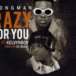 Download Mp3: Strongman – Crazy For You Ft.  Kelvyn Boy