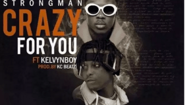 Download Mp3: Strongman - Crazy For You Ft. Kelvyn Boy