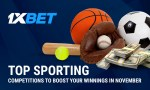 November is Packed with Sporting Events. Bet and Win Big at 1xBet
