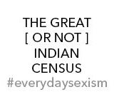 The-Great-Or-Not-Indian-Census-Everyday-Sexism-Naina.co-Luxury-Lifestyle-Photographer-Brand-Storyteller-Raconteuse