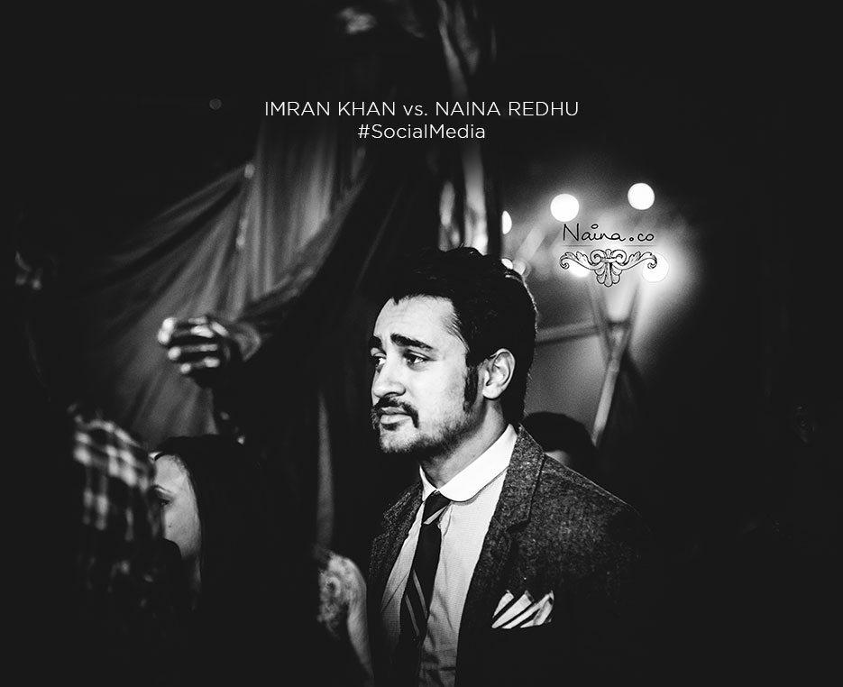 Imran-Khan-vs-Naina-Redhu-Social-Media-Naina.co-Raconteuse-Photographer-Luxury-Storyteller