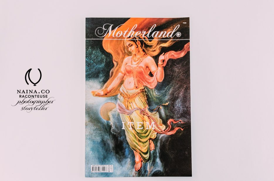 Naina.co-Photographer-Raconteuse-Storyteller-Luxury-Lifestyle-July-2014-Motherland-Magazine-Publication-Print