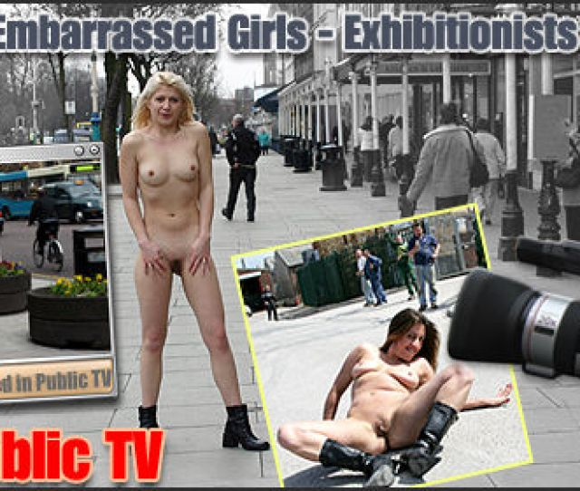 Naked In Public Tv All Girls Shown On Www Nakedinpublic Tv Are At Least 18 Years Old