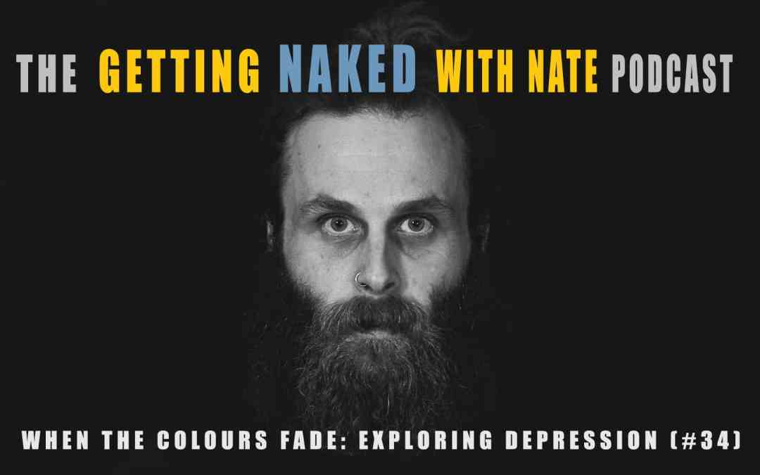 Getting Naked With Nate podcast about depression feat pic