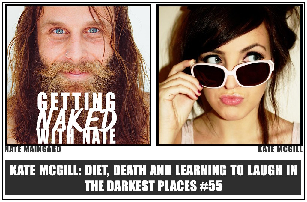 Kate McGill: Diet, death and learning to laugh in the darkest places #55
