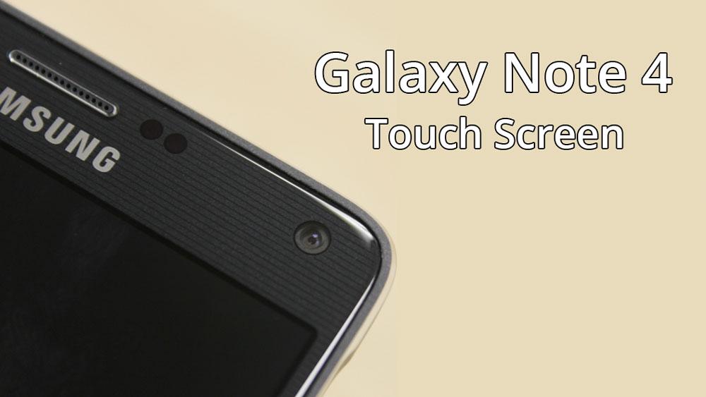 Проблема с сенсорным экраном Galaxy Note 4