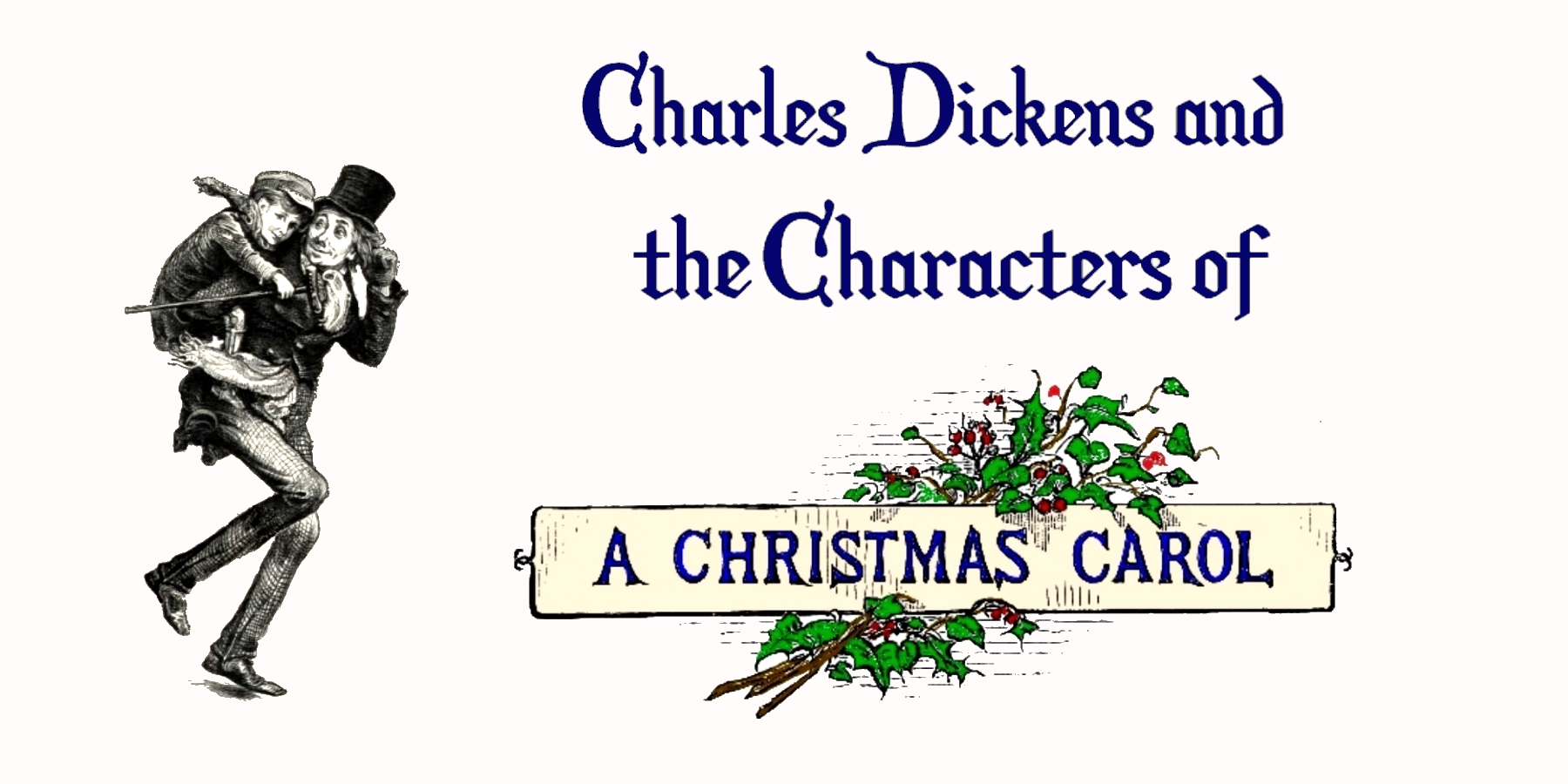 Charles Dickens And The Characters Of A Christmas Carol