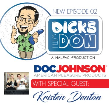 Dicks with Don EP 2 with Kristen from Doc Johnson!