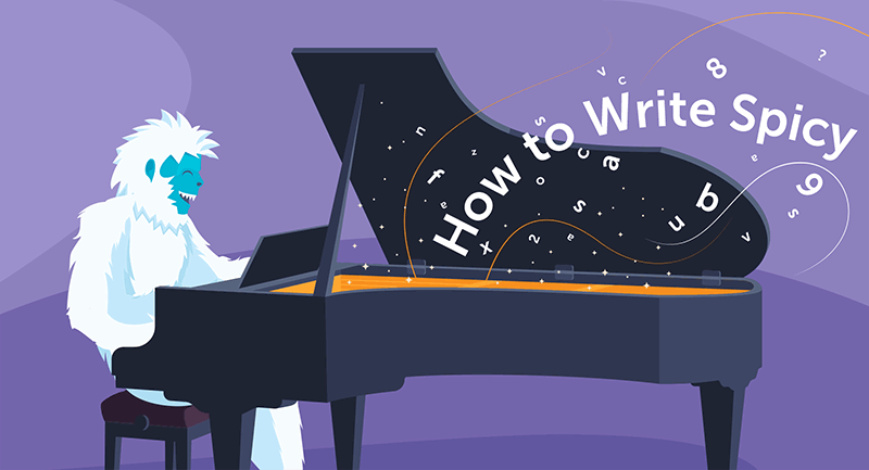 Hero image of How to Write Spicy Content Your Friends Will Share