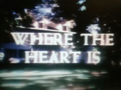 """""""Where the Heart Is"""" title card"""
