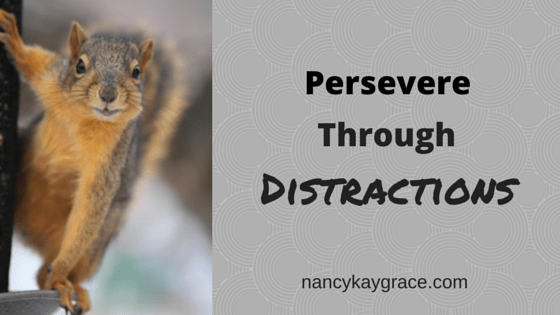 Persevere Through Distractions