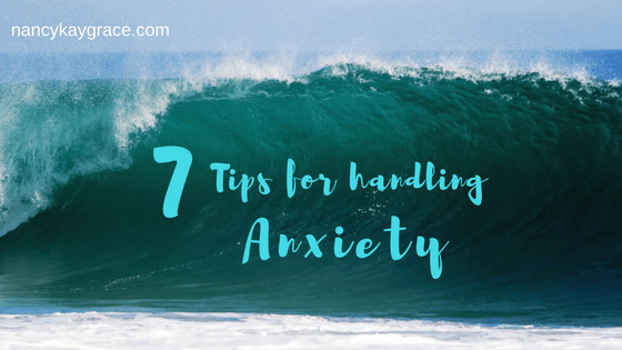 7 Tips for Handling Anxiety