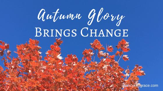 Autumn Glory brings change