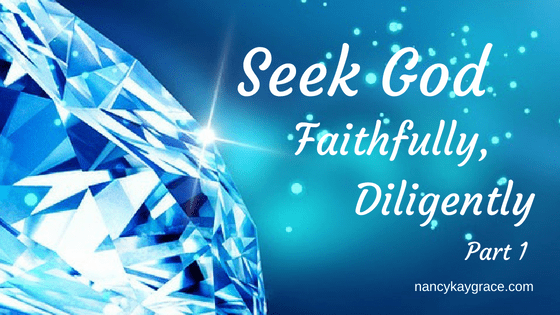 Seek God Faithfully, Diligently