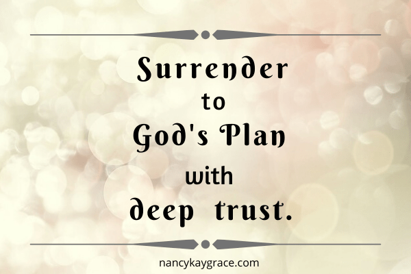 Surrender to God's plan with deep trust