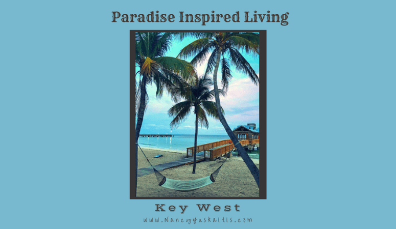 Paradise Inspired Living: Key West