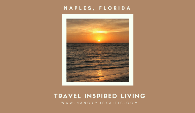 Travel Inspired Living: Naples, Florida