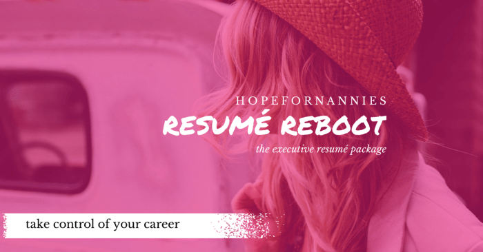 Resume Reboot, Hope For Nannies