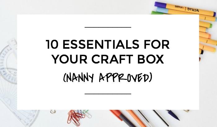 10 Essentials For Your Craft Box, NANNY SHECANDO