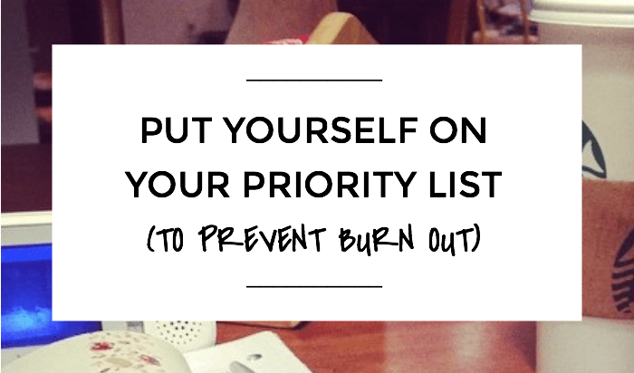 Put Yourself On Your Priority List To Prevent Burn Out, NANNY SHECANDO, ABBY SNEDDON
