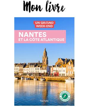 Un grand week-end à Nantes et la côte Atlantique, guide touristique sur Nantes, La Baule, Pornic, St Nazaire