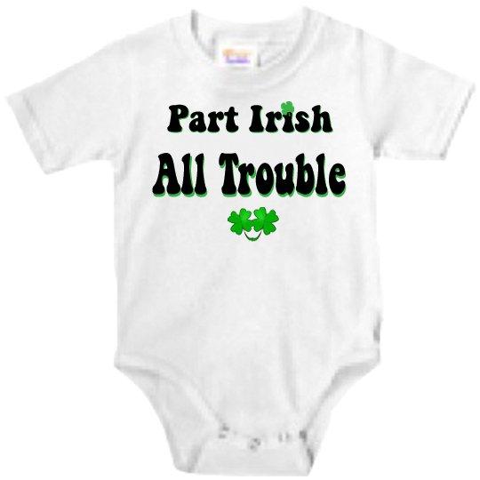 part irish all trouble custom baby onesie