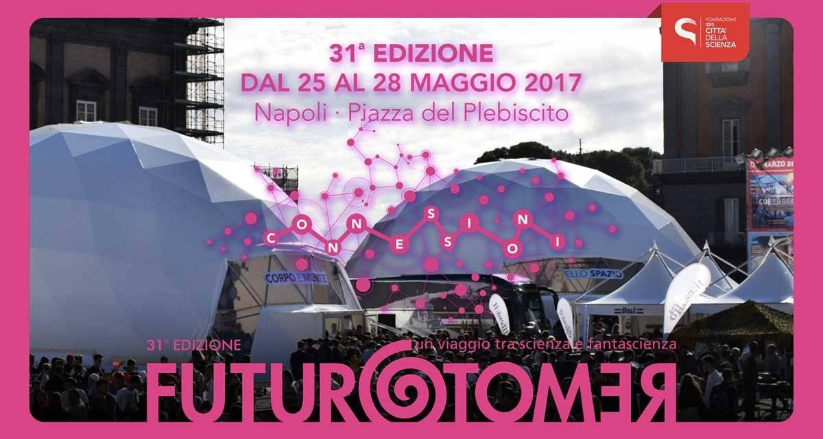 Futuro Remoto 2017 in Piazza del Plebiscito (25 al 28 Maggio)