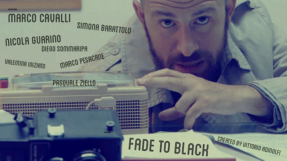 Fade to Black, web series di Vittorio Adinolfi