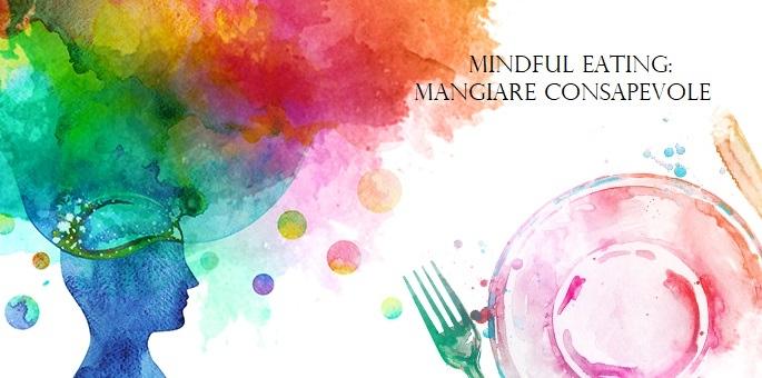 MINDFUL EATING: MANGIARE CONSAPEVOLE