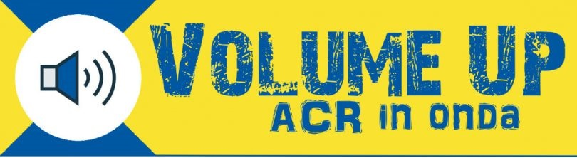 "DA DOMANI SU RADIO CENTRALE CON ""VOLUME UP – ACR IN ONDA"""