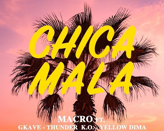 "*VIDEO* ESCE OGGI ""CHICA MALA"" CON MACRO, GKAVE, THUNDER K.O. & DIMA"